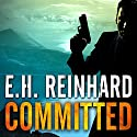 Committed: An Agent Hank Rawlings FBI Thriller Series, Book 3 Audiobook by E.H. Reinhard Narrated by Todd McLaren