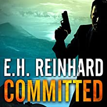 Committed: An Agent Hank Rawlings FBI Thriller Series, Book 3 | Livre audio Auteur(s) : E.H. Reinhard Narrateur(s) : Todd McLaren