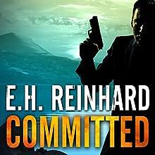 Committed: An Agent Hank Rawlings FBI Thriller Series, Book 3 | Livre audio Auteur(s) : E.H. Reinhard Narrateur(s) : Todd McLaren