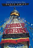 img - for Illusions of Enlightenment: A Story about a Peace Corps Volunteer in Nepal and His Discovery of the Buddhist Teachings book / textbook / text book