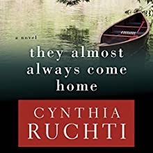 They Almost Always Come Home (       UNABRIDGED) by Cynthia Ruchti Narrated by Lisa Cordileone