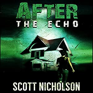 After: The Echo: AFTER Post-Apocalyptic Series, Book 2 | [Scott Nicholson]