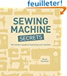 Sewing Machine Secrets: The Insider's...