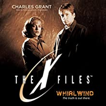 Whirlwind: The X-Files, Book 2 (       UNABRIDGED) by Charles Grant Narrated by Patrick Lawlor