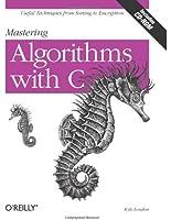 Mastering Algorithms with C  (en anglais)