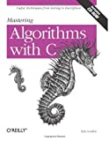 img - for Mastering Algorithms with C book / textbook / text book