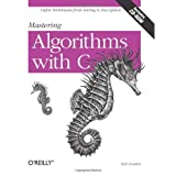 Mastering Algorithms with C ~ Kyle Loudon