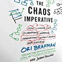 The Chaos Imperative: How Chance and Disruption Increase Innovation, Effectiveness, and Success (       UNABRIDGED) by Ori Brafman, Judah Pollack Narrated by Drew Birdseye
