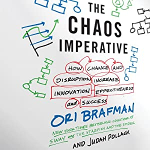 The Chaos Imperative: How Chance and Disruption Increase Innovation, Effectiveness, and Success | [Ori Brafman, Judah Pollack]