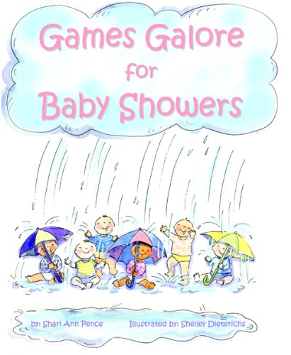 Games Galore for Baby Showers: 80+ Fun Games and Activities, Brand New Ideas and Traditional Favorites, to Celebrate Baby's Arrival