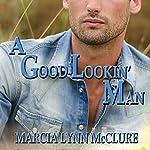 A Good-Lookin' Man | Marcia Lynn McClure
