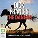 The Danger (Unabridged) Audiobook by Dick Francis Narrated by Tony Britton