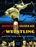 Minnesota's Golden Age of Wrestling:...