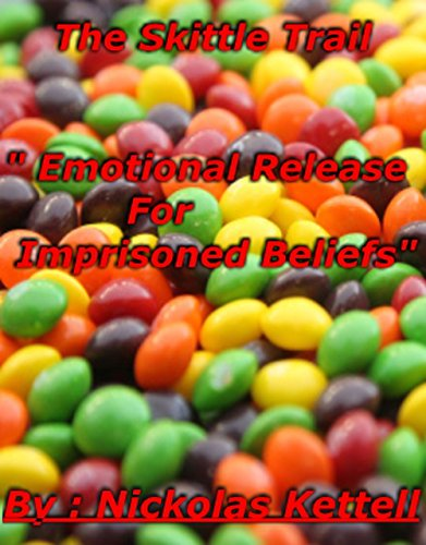 the-skittle-trail-emotional-release-for-imprisoned-beliefs-english-edition