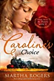 img - for Caroline's Choice (Winds Across the Prairie) book / textbook / text book