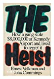 img - for The Heist: How a Gang Stole $8,000,000 at Kennedy Airport and Lived to Regret It book / textbook / text book