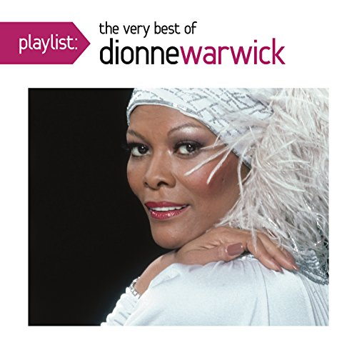 Dionne Warwick - Playlist: The Very Best Of Dionne Warwick - Zortam Music