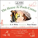 The House at Pooh Corner: A.A. Milne's Pooh Classics, Volume 2 Audiobook by A. A. Milne Narrated by Peter Dennis