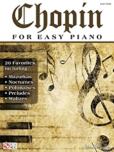 Chopin For Easy Piano from Hal Leonard Publishing Corporation