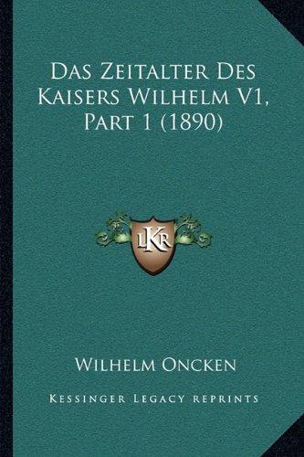 Das Zeitalter Des Kaisers Wilhelm V1, Part 1 (1890)