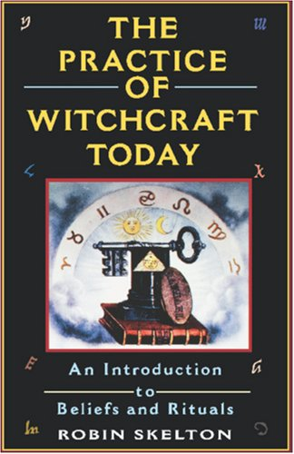 The Practice Of Witchcraft Today: An Introduction to Beliefs and Rituals (Citadel Library of Mystic Arts)
