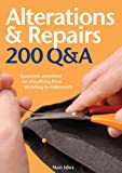 Alterations & Repairs: 200 Q&A: Questions Answered on Everything from Mending to Makeovers