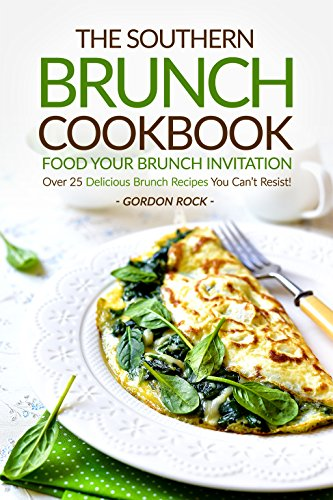 The Southern Brunch Cookbook - Food Your Brunch Invitation: Over 25 Delicious Brunch Recipes You Can't Resist! (Brunch Recipes compare prices)