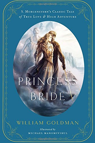 The Princess Bride: An Illustrated Edition of S. Morgenstern's Classic Tale of True Love and High Adventure PDF
