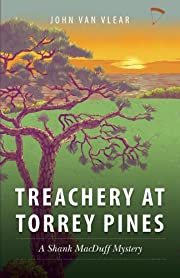 Treachery at Torrey Pines: A Shank MacDuff Mystery (Shank MacDuff Mystery Chronicles)