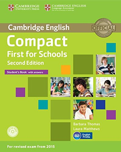 Compact First for Schools Student's Book with Answers with CD-ROM Second Edition