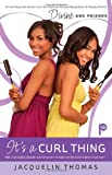 img - for It's a Curl Thing (Divine & Friends) book / textbook / text book