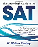 img - for By W. Walter Tinsley The Underdog's Guide to the SAT: The Solution Manual to the College Board's Official Study Guide to (2nd Second Edition) [Paperback] book / textbook / text book