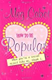 How to be Popular: ... when you're a social reject like me, Steph L.!