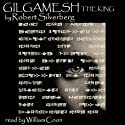 Gilgamesh the King Audiobook by Robert Silverberg Narrated by William Coon