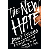 The New Hate: A History of Fear and Loathing on the Populist Right ~ Arthur Goldwag