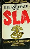 img - for The Life and Death of the SLA (Symbionese Liberation Army) : A True Story of Revolutionary Terror book / textbook / text book