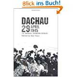 Dachau 29 April 1945: The Rainbow Liberation Memoirs