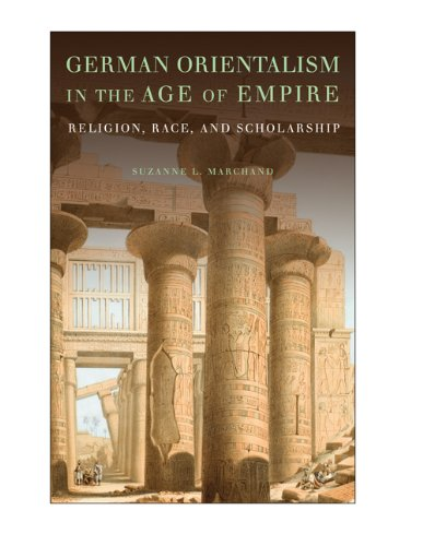 German Orientalism in the Age of Empire: Religion, Race, and Scholarship (Publications of the German Historical Institut