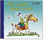 Oups Minibuch: Alles Gl�ck dieser Erde
