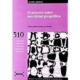 El proceso sobre movilidad geográfica: Biblioteca Básica de Práctica Procesal nº 310