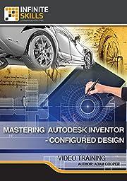 Mastering Autodesk Inventor - Configured Design [Online Code]