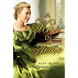 A Kiss In Timeby Alex Flinn