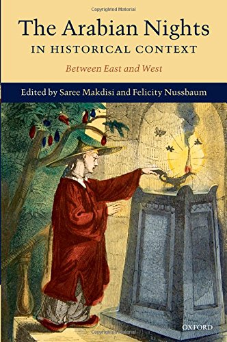 The Arabian Nights in Historical Context: Between East and West