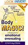 Body MAGIC!: a Blissful End to Emotio...
