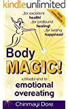 Body MAGIC!: a Blissful End to Emotional Overeating