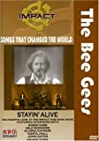 Impact! Songs That Changed the World - The Bee Gees: Stayin' Alive