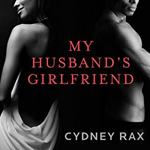 My Husband's Girlfriend: A Novel | [Cydney Rax]