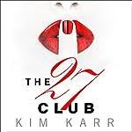 The 27 Club | Kim Karr
