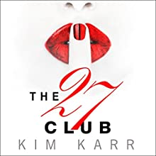 The 27 Club (       UNABRIDGED) by Kim Karr Narrated by Callie Dalton