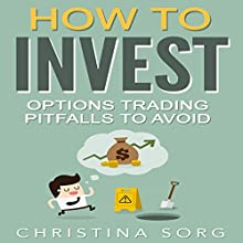 How to Invest: Options Trading Pitfalls to Avoid Audiobook by Christina Sorg Narrated by sangita chauhan